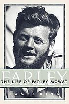 Farley : the life of Farley Mowat