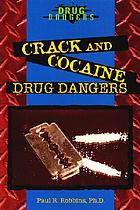 Crack and cocaine drug dangers