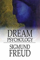 Dream psychology; psychoanalysis for beginners