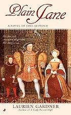 Plain Jane : a novel of Jane Seymour