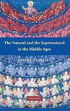 The natural and the supernatural in the Middle Ages : the Wiles lecture given at the Queen's University of Belfast, 2006