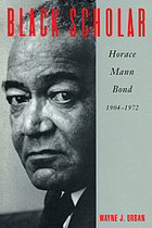 Black scholar : Horace Mann Bond, 1904-1972