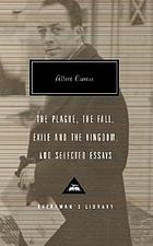 The plague ; The fall ; Exile and the kingdom ; and selected essays