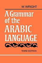 A grammar of the Arabic language A grammar of the Arabic language : translated from the german of Caspari and edited with numerous additions and corrections