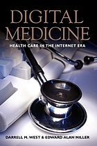 Digital medicine : health care in the Internet era
