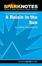 A raisin in the sun : Lorraine Hansberry