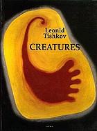 Leonid Tishkov : creatures