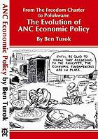 From the Freedom Charter to Polokwane : the evolution of ANC economic policy