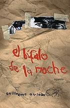 El bufalo de la noche : novela