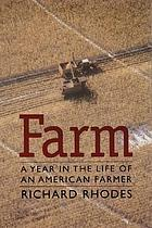 Farm : a year in the life of an American farmer