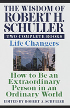 The wisdom of Robert H. Schuller : two complete books