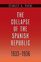 The collapse of the Spanish Republic, 1933-1936 origins of the Civil War