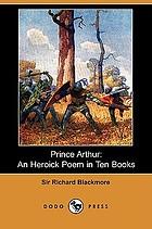 Prince Arthur an heroick poem in ten books