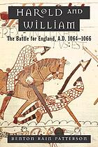 Harold and William : the battle for England, A.D. 1064-1066