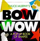 Chuck Murphy's bow wow : a pop-up book of shapes