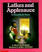 Latkes and applesauce : a Hanukkah story