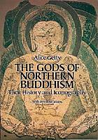 The gods of Northern Buddhism; their history, iconography and progressive evolution through the Northern Buddhist countries