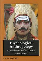 Psychological anthropology : a reader on self in culture