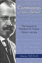 Communings of the spirit : the journals of Mordecai M. Kaplan