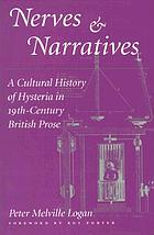 Nerves and narratives a cultural history of hysteria in nineteenth-century British prose