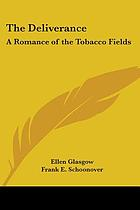 The deliverance : a romance of the Virginia tobacco fields