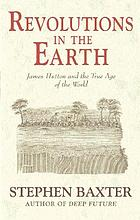 Revolutions in the earth : James Hutton and the true age of the world