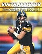 Roethlisberger : Pittsburgh's own Big Ben