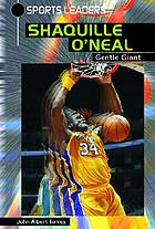 Shaquille O'Neal : gentle giant