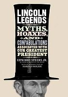 Lincoln legends myths, hoaxes, and confabulations associated with our greatest president