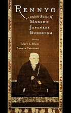 Rennyo and the roots of modern Japanese Buddhism Rennyo Rennyo