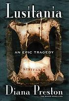 Lusitania : an epic tragedy
