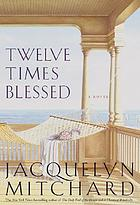 Twelve times blessed : a novel