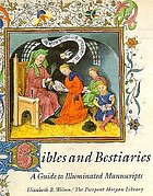 Bibles and bestiaries : a guide to illuminated manuscripts