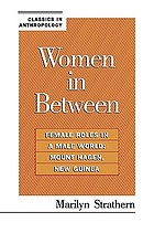 Women in between; female roles in a male world: Mount Hagen, New Guinea