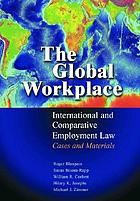 The global workplace : international and comparative employment law : cases and materials