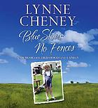 Blue skies, no fences [a memoir of childhood and family