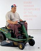 Duane Hanson : sculptures of the American dream