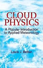 Cloud physics : a popular introduction to applied meteorology