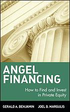 Angel financing : how to find and invest private equity