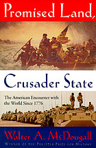 Promised land, crusader state : the American encounter with the world since 1776