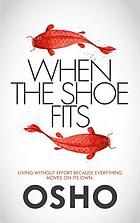 When the shoe fits : talks on the stories of Chuang Tzu