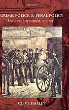 Crime, police, and penal policy : European experiences 1750-1940