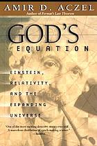 God's equation : Einstein, relativity, and the expanding universe