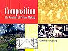 Composition : the anatomy of picture making