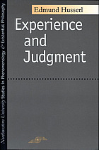 Experience and judgment; investigations in a genealogy of logic