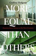 More equal than others : America from Nixon to the new century