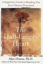 The half-empty heart : a supportive guide to breaking free from chronic discontent