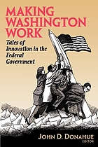 Making Washington work : tales of innovation in the federal government