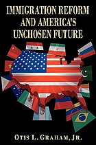 Immigration reform and America's unchosen future