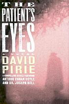 The patient's eyes : the dark beginnings of Sherlock Holmes